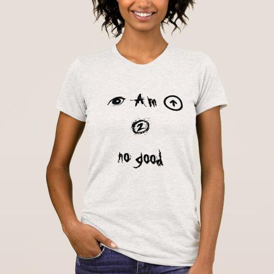 """I am up to no good"" girls shirt"
