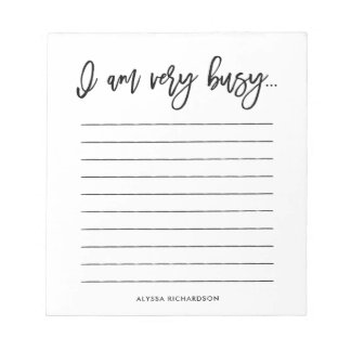 I Am Very Busy | Black and White Script Typography Notepad