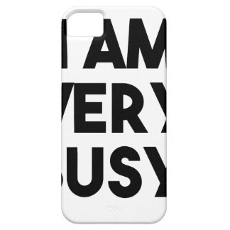 I Am Very Busy Case For The iPhone 5