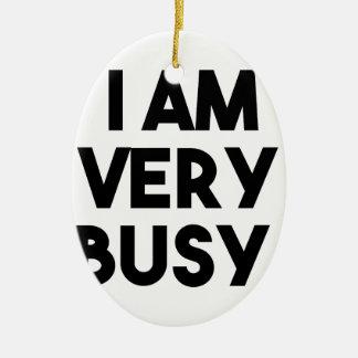 I Am Very Busy Ceramic Oval Ornament