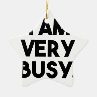 I Am Very Busy Ceramic Star Ornament