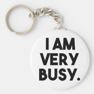 I Am Very Busy Keychain