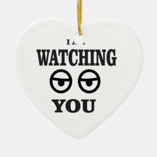 i am watching you ceramic ornament