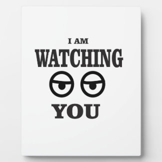 i am watching you plaque