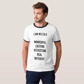 I AM WEIRD T-Shirt