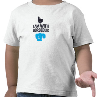 I am with gorgeous - fist bump tshirts