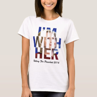 I Am With Her Hillary Clinton T-Shirt