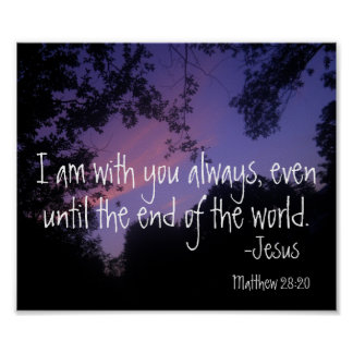 I am with you always bible verse sunset poster