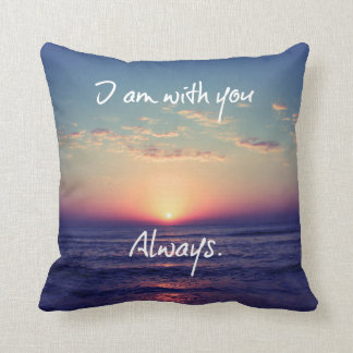 I am with you Always Bible Verse Throw Pillow