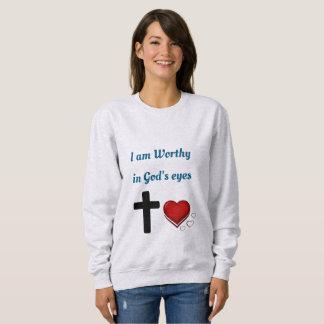 I am Worthy in God's eyes Sweatshirt