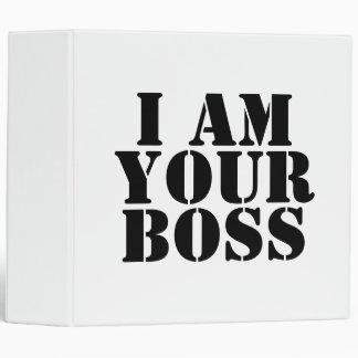 I Am Your Boss. Custom 3 Ring Binders
