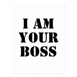 I Am Your Boss. Custom Postcard