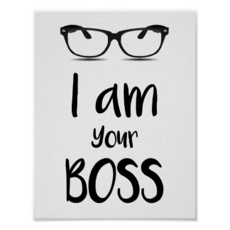 I am Your Boss Typography Fun Poster