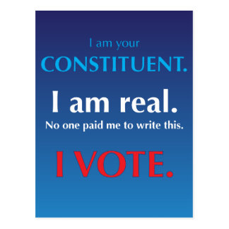 I am your constituent. I am real. I vote. Postcard