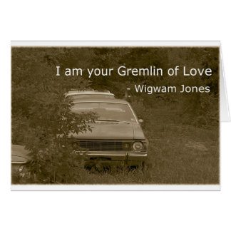 I am your Gremlin of Love Card