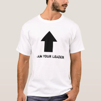 I am your leader T-Shirt