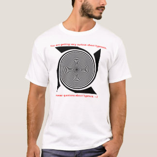 I Answer Hypnosis Questions About Hypnosis Spiral T-Shirt