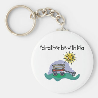 I'd Rather be with Lola Keychain
