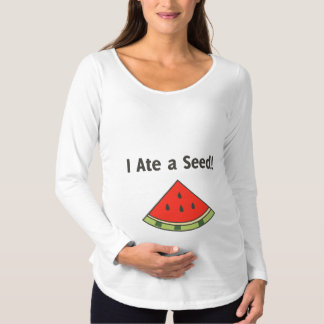 I Ate a Seed Pregnancy Maternity T-Shirt