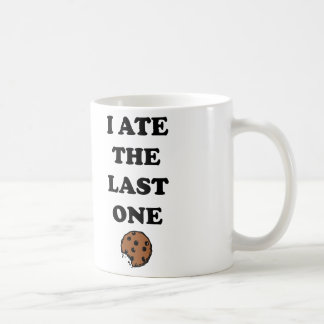 I ate the last one coffee cup