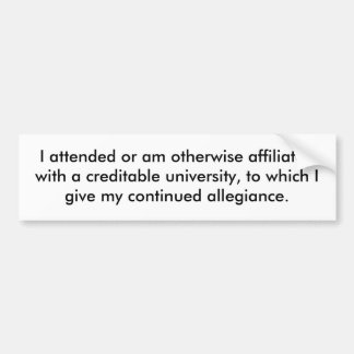 I attended or am otherwise affiliated with a cr... bumper sticker