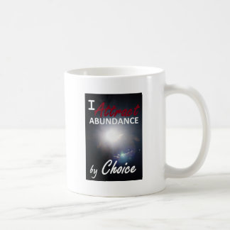 I attract abundance by choice coffee mug