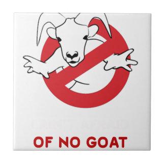 I aunt no goat tile