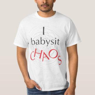 I Babysit Chaos T-Shirt