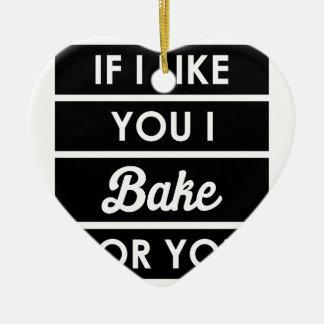 I Bake For You Ceramic Ornament