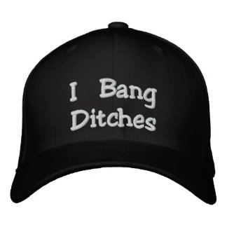 """I Bang Ditches"" Flexfit Black Embroidered Hat"