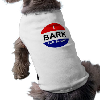 I Bark for Bernie Shirt