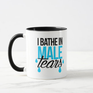 I Bathe in Male Tears Mug