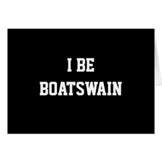 I Be Boatswain. Black White. Custom Greeting Card