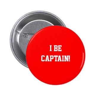 I Be Captain. Red. 2 Inch Round Button