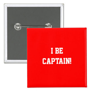 I Be Captain. Red. 2 Inch Square Button