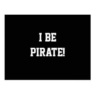 I Be Pirate! Black and White. Bold Text. Postcard