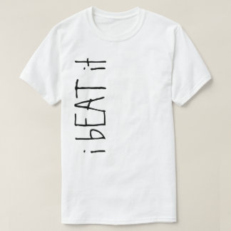 i bEAT it T-Shirt