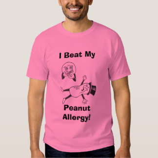 I Beat My, Peanut Allergy! T-shirts
