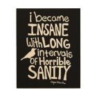 """I Became Insane..."" Quote by Edgar Allan Poe Wood Print"