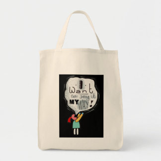 I because to say it my way! tote bag
