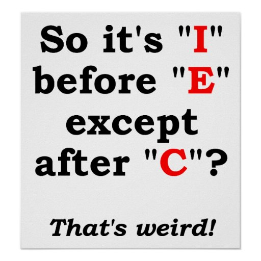 'I' before 'E' Funny Poster