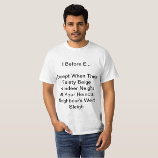 I Before E T-Shirt, White T-Shirt