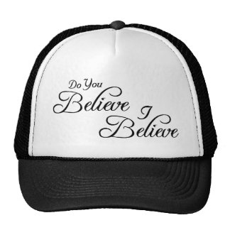 I Believe,Do You  Believe!_ Trucker Hat