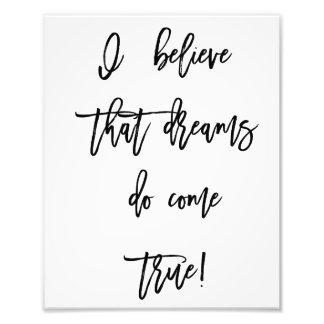 I Believe Dreams Do Come True Wall Print Photograph