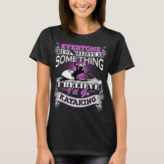 I Believe I'll go Kayaking T-shirt