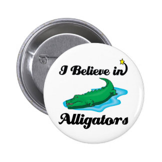 i believe in alligators 2 inch round button