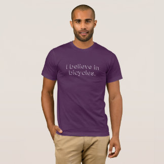 I believe in Bicycles T-Shirt
