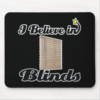 i believe in blinds mouse pad