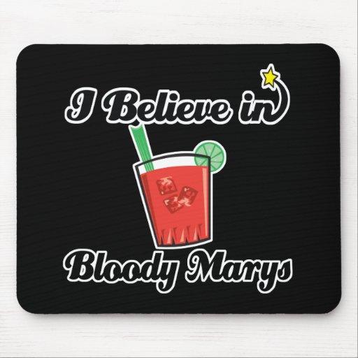 i believe in bloody marys mousepads