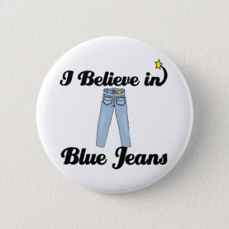 i believe in blue jeans 2 inch round button